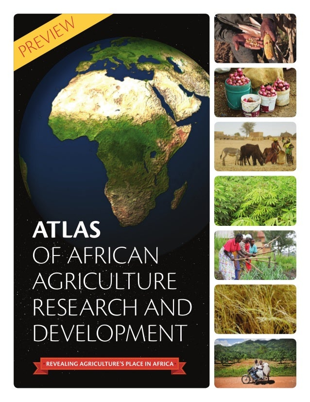 RE P  IE W V  ATLAS OF AFRICAN AGRICULTURE RESEARCH AND DEVELOPMENT