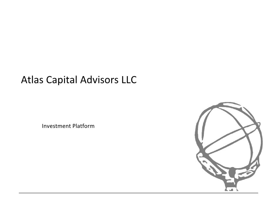 Atlas Capital Advisors LLC<br />Investment Platform<br />