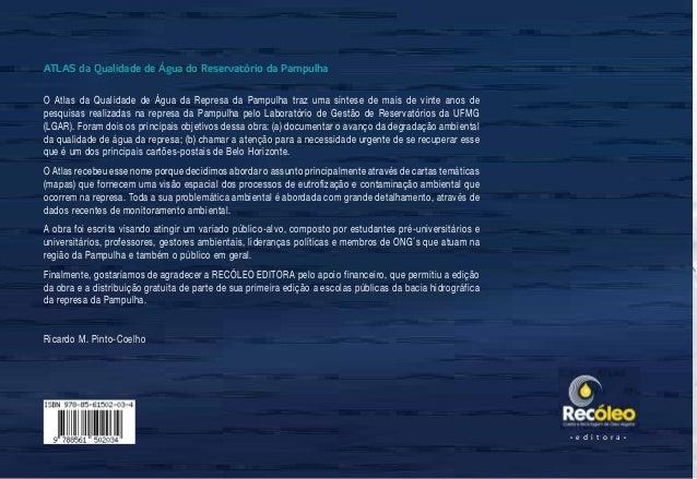 ATLAS•daQualidadedeÁguadoReservatóriodaPampulha56O Atlas da Qualidade de Água da Represa da Pampulha traz uma síntese de m...