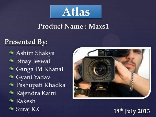Atlas Presented By: Ashim Shakya Binay Jeswal Ganga Pd Khanal Gyani Yadav Pashupati Khadka Rajendra Kaini Rakesh Suraj K.C...