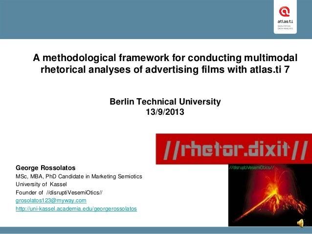 A methodological framework for conducting multimodal rhetorical analyses of advertising films with atlas.ti 7 Berlin Techn...