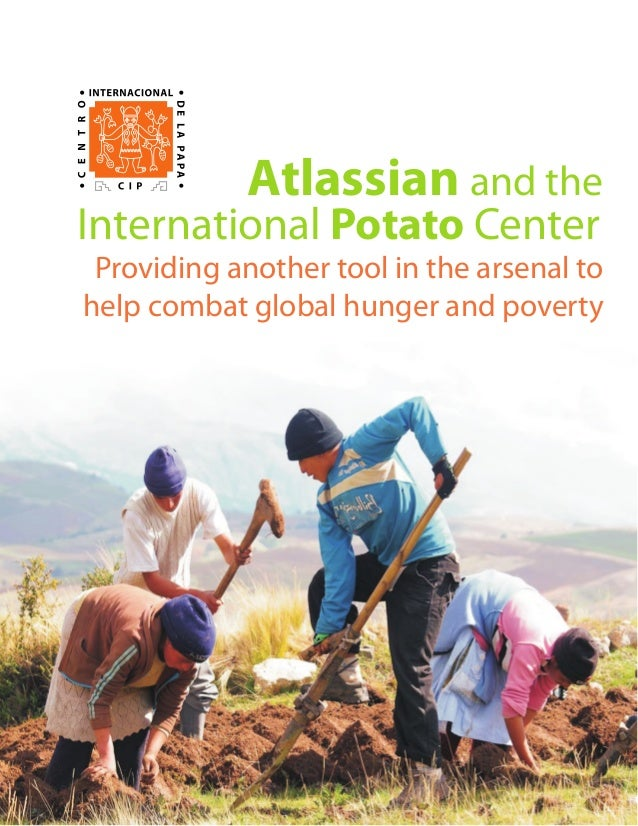 Providing another tool in the arsenal to help combat global hunger and poverty Atlassian and the International Potato Cent...