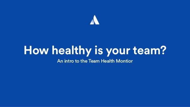 How healthy is your team? An intro to the Team Health Montior