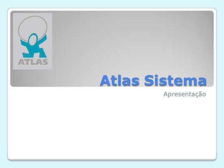 Atlas Sistema<br />Apresentação<br />