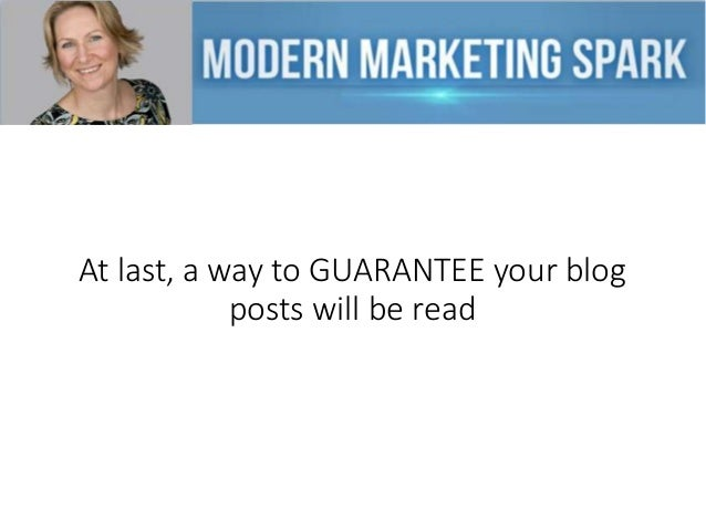 At last, a way to GUARANTEE your blog posts will be read