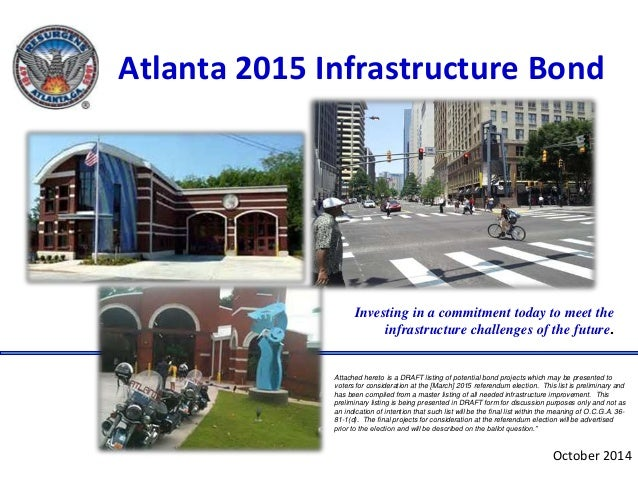 Atlanta 2015 Infrastructure Bond  Investing in a commitment today to meet the  infrastructure challenges of the future.  A...