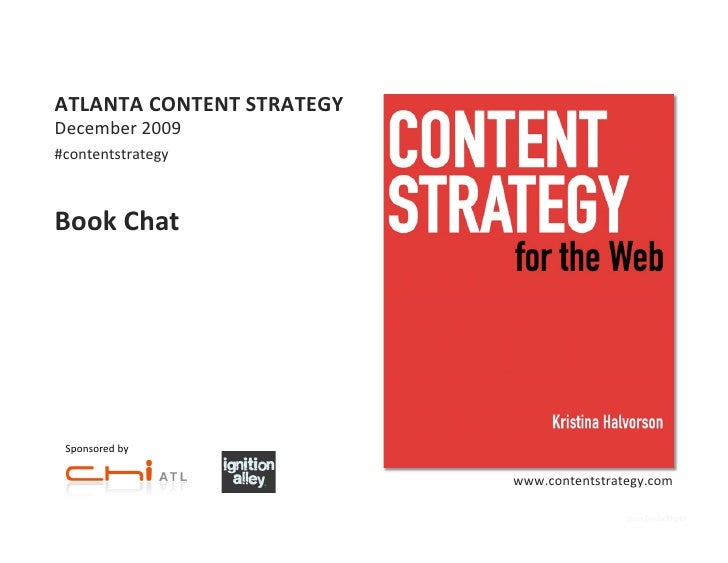 ATLANTA	   CONTENT	   STRATEGY	    December	   2009	    #contentstrategy	       Book	   Chat	         Sponsored	   by	    ...