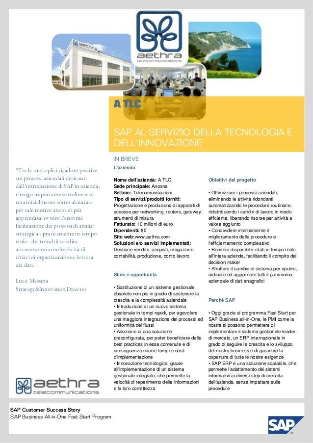 """IN BREVE A TLC SAP AL SERVIZIO DELLA TECNOLOGIA E DELL'INNOVAZIONE """"Tra le molteplici ricadute positive sui processi azien..."""