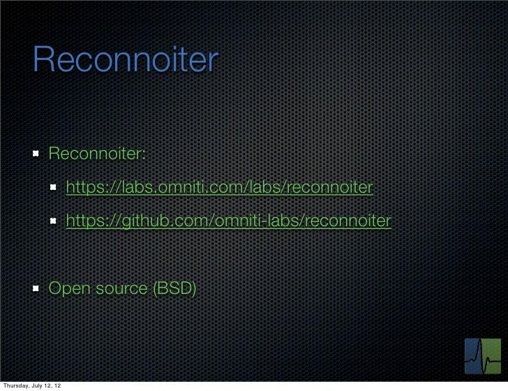 Reconnoiter                Reconnoiter:                        https://labs.omniti.com/labs/reconnoiter                   ...