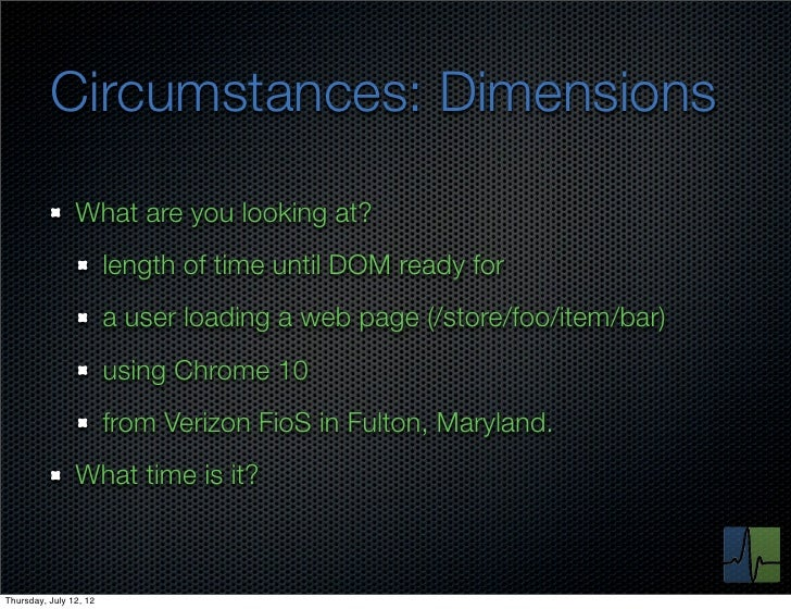 Circumstances: Dimensions                What are you looking at?                        length of time until DOM ready fo...