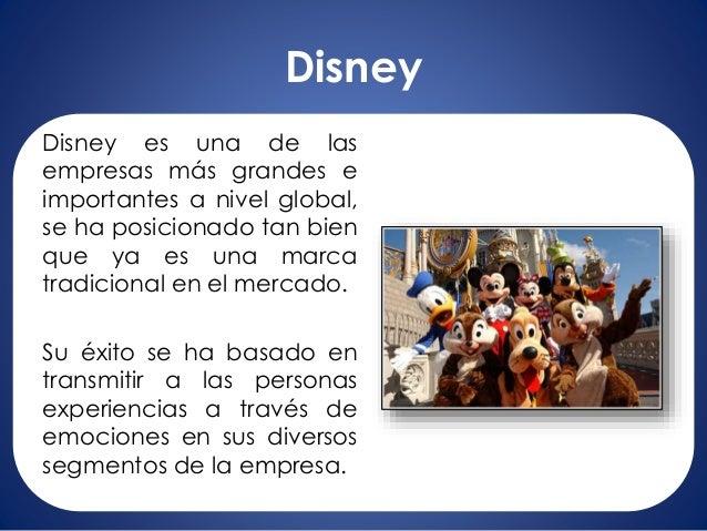 Disney Disney es una de las empresas más grandes e importantes a nivel global, se ha posicionado tan bien que ya es una ma...