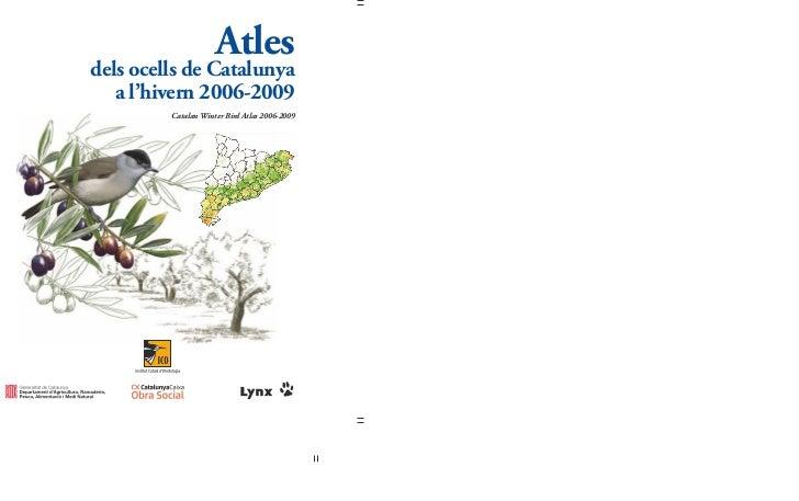 Atlesdels ocells de Catalunya   a l'hivern 2006-2009         Catalan Winter Bird Atlas 2006-2009