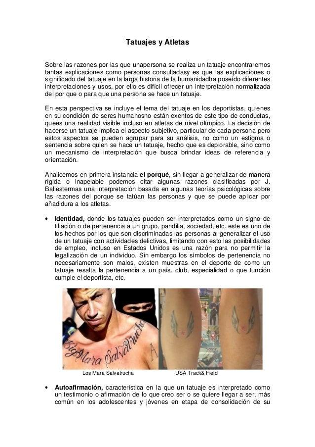 Tatuajes y AtletasSobre las razones por las que unapersona se realiza un tatuaje encontraremostantas explicaciones como pe...