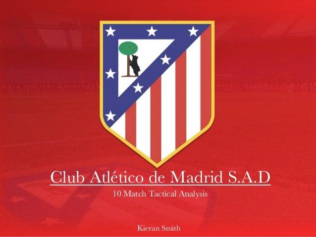 Club Atlético de Madrid S.A.D  10 Match Tactical Analysis  Kieran Smith