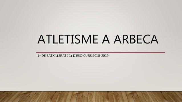 ATLETISME A ARBECA 1r DE BATXILLERAT I 1r D'ESO CURS 2018-2019