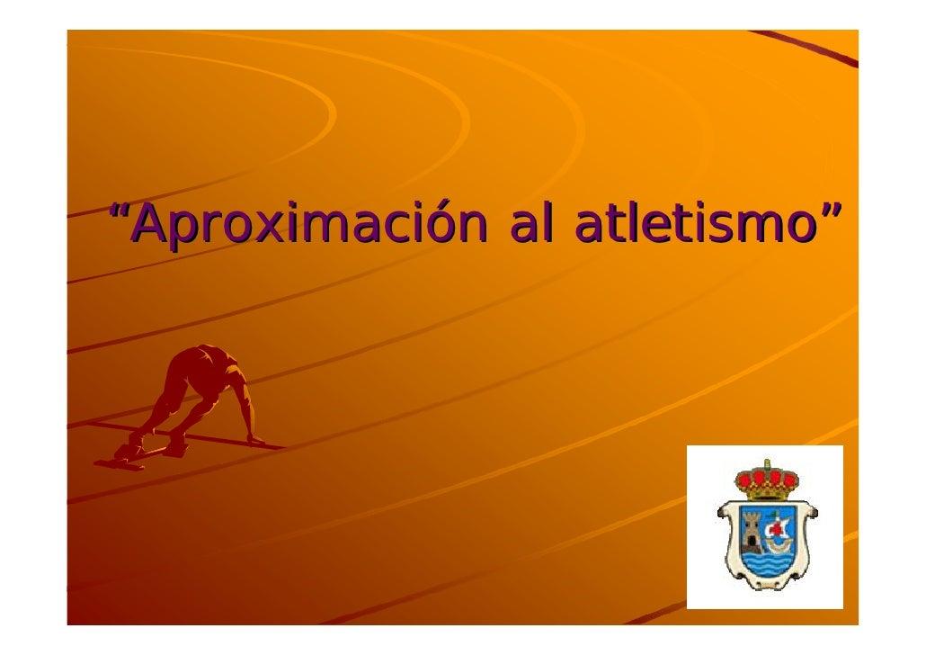 """""""Aproximación al atletismo"""""""