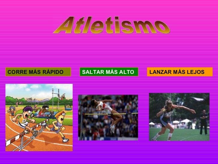 Atletismo CORRE MÁS RÁPIDO SALTAR MÁS ALTO LANZAR MÁS LEJOS