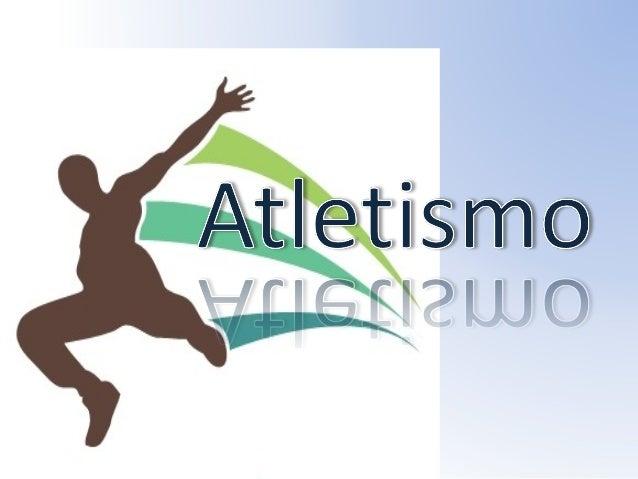• Origem e História do Atletismo no Mundo  • O AtletismO é A fOrmA mAis AntigA de um  despOrtO OrgAnizAdO  • misturA de vá...