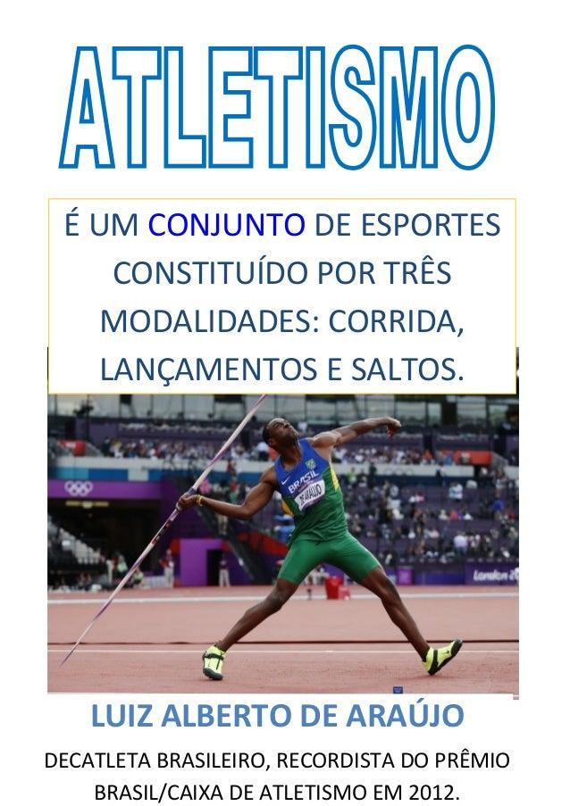 LUIZ ALBERTO DE ARAÚJO DECATLETA BRASILEIRO, RECORDISTA DO PRÊMIO BRASIL/CAIXA DE ATLETISMO EM 2012. DECATLO OU LANÇAMENTO...