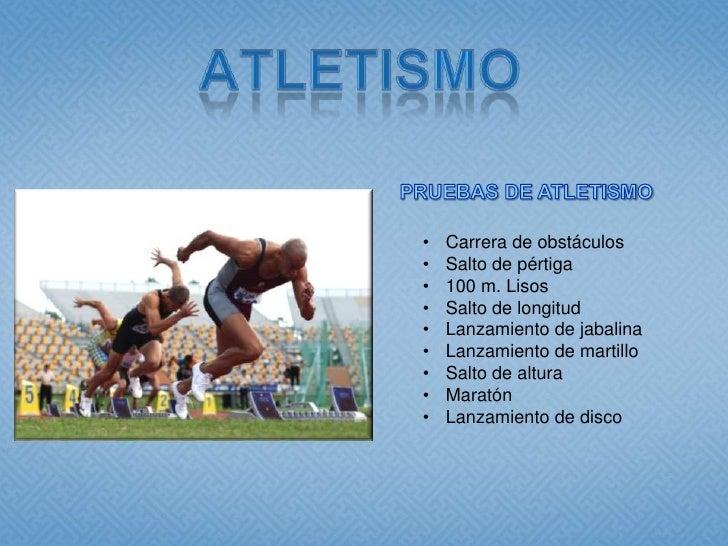 ATLETISMO<br />PRUEBAS DE ATLETISMO<br /><ul><li>Carrera de obstáculos