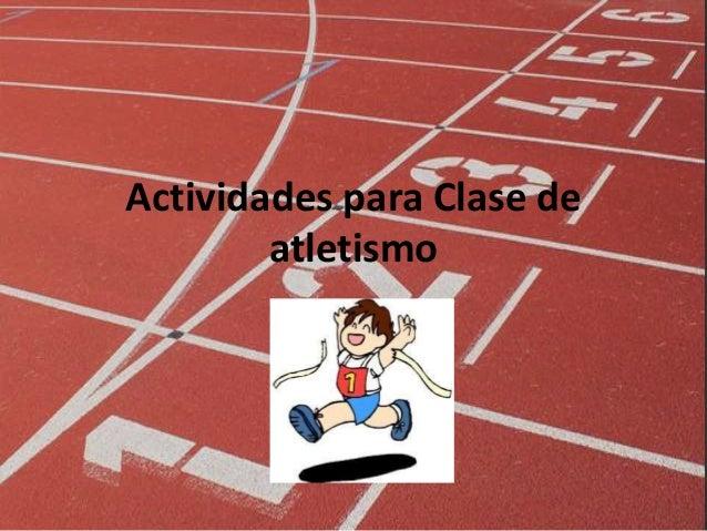 Actividades para Clase de atletismo