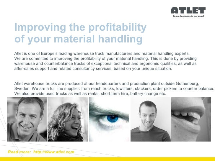 Improving the profitability  of your material handling Read more:  http://www.atlet.com Atlet is one of Europe's leading w...
