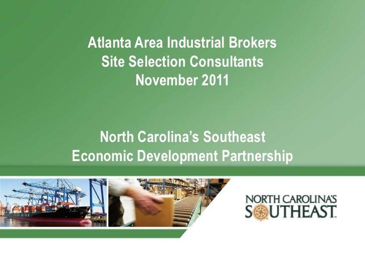 Atlanta Area Industrial Brokers    Site Selection Consultants          November 2011    North Carolina's SoutheastEconomic...