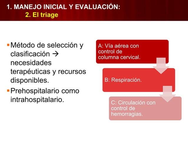 • Nº de pacientes. • Gravedad de lesiones. • No sobrepasan la capacidad. Múltiples lesionados • Peligro inmediato de vida....