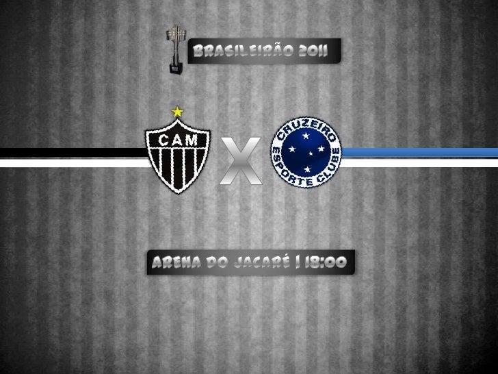 BRASILEIRÃO 2011<br />X<br />ARENA DO JACARÉ | 18:00<br />