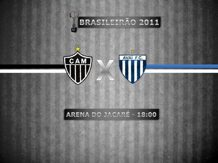 BRASILEIRÃO 2011<br />X<br />ARENA DO JACARÉ - 18:00<br />