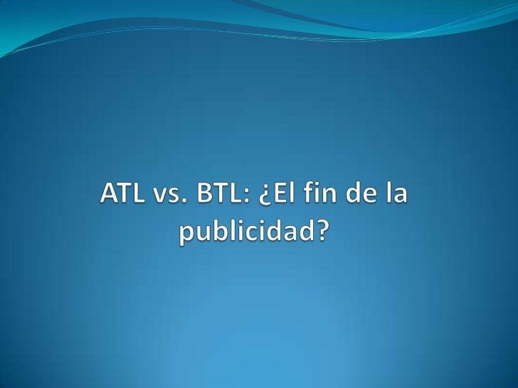 ATL vs. BTL: ¿El fin de la publicidad?<br />