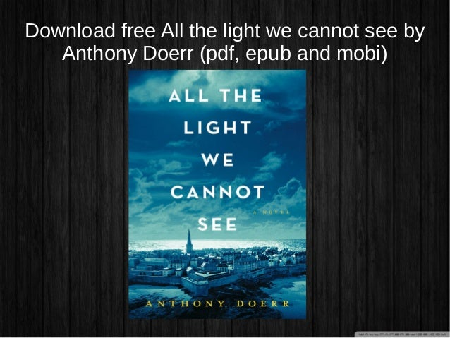 Download Free All The Light We Cannot See By Anthony Doerr (pdf, ...