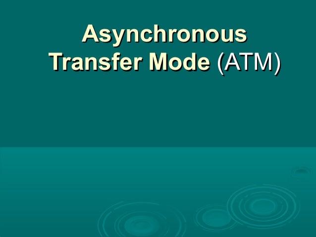 AsynchronousAsynchronous Transfer ModeTransfer Mode (ATM)(ATM)