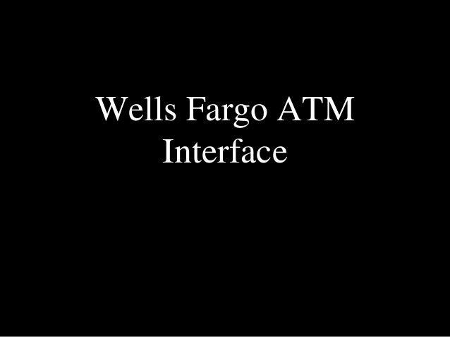 Wells Fargo ATM  Interface