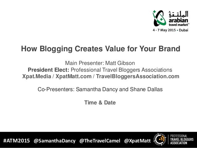How Blogging Creates Value For Your Brand Main Presenter Matt Gibson President Elect Professional