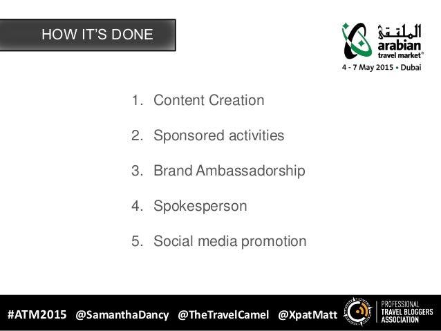 1. Content Creation 2. Sponsored activities 3. Brand Ambassadorship 4. Spokesperson 5. Social media promotion HOW IT'S DON...