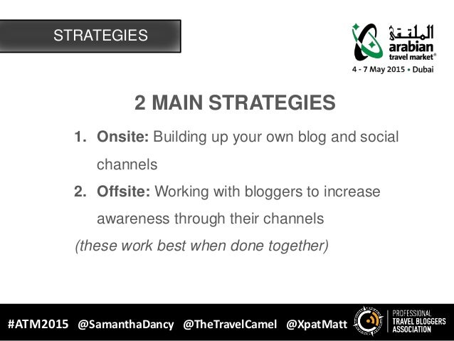 2 MAIN STRATEGIES 1. Onsite: Building up your own blog and social channels 2. Offsite: Working with bloggers to increase a...