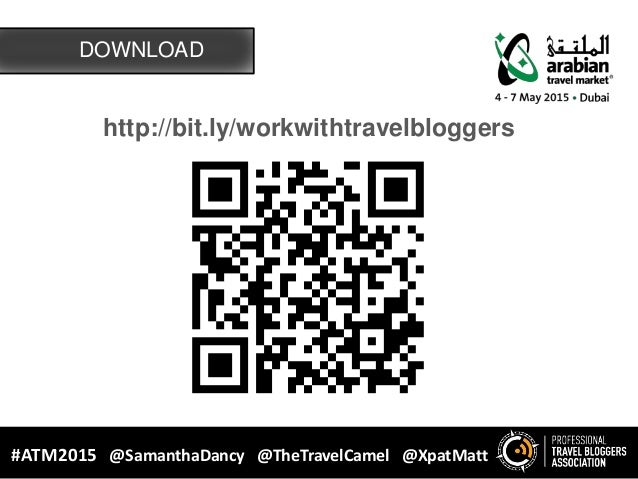 http://bit.ly/workwithtravelbloggers DOWNLOAD #ATM2015 @SamanthaDancy @TheTravelCamel @XpatMatt