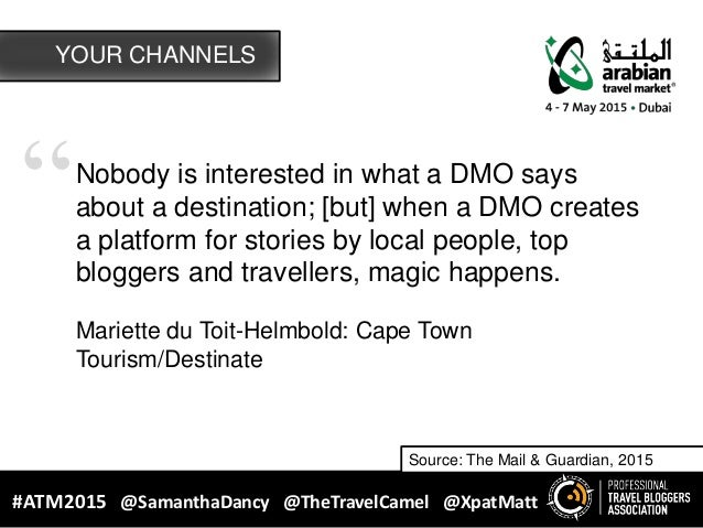 """""""Nobody is interested in what a DMO says about a destination; [but] when a DMO creates a platform for stories by local peo..."""