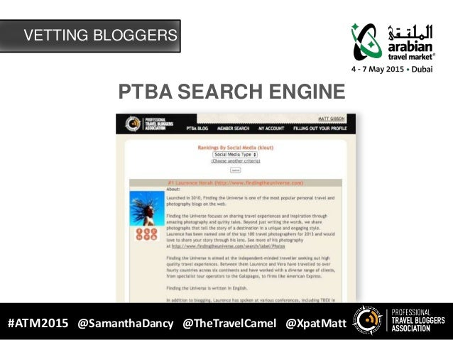 PTBA SEARCH ENGINE #ATM2015 @SamanthaDancy @TheTravelCamel @XpatMatt VETTING BLOGGERS