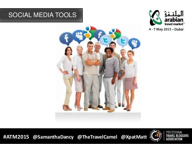 SOCIAL MEDIA TOOLS #ATM2015 @SamanthaDancy @TheTravelCamel @XpatMatt