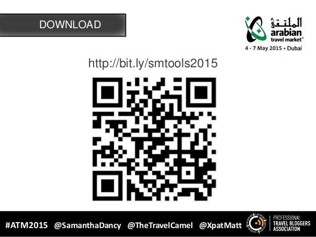 http://bit.ly/smtools2015 DOWNLOAD #ATM2015 @SamanthaDancy @TheTravelCamel @XpatMatt