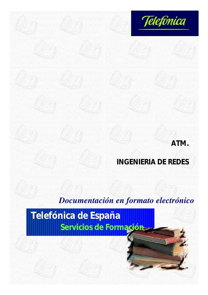 ATM.                       INGENIERIA DE REDES           Documentación en formato electrónico Telefónica de España       S...
