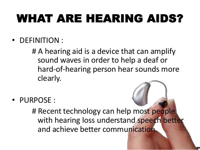 WHAT ARE HEARING AIDS?