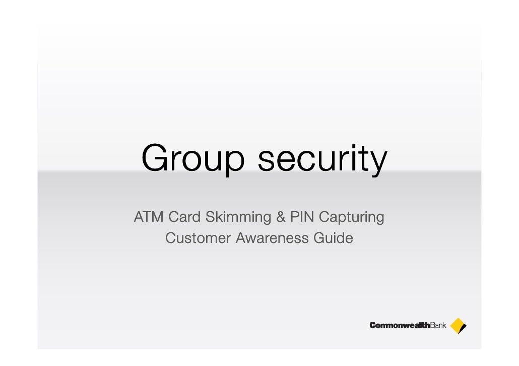 Group security ATM Card Skimming & PIN Capturing    Customer Awareness Guide