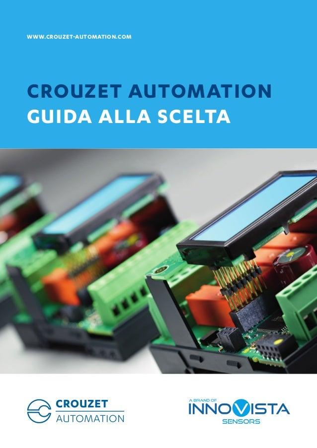 || WWW.CROUZET-AUTOMATION.COM || 1 || GUIDA ALLA SCELTA WWW.CROUZET-AUTOMATION.COM CROUZET AUTOMATION GUIDA ALLA SCELTA LI...