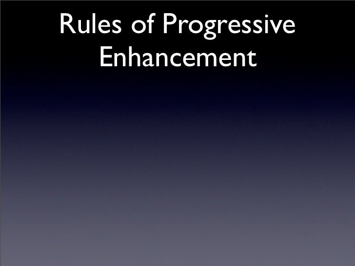 Rules of Unobtrusive           JavaScript •   No JavaScript in HTML documents.  •   Don't depend on or trust JavaScript.  ...