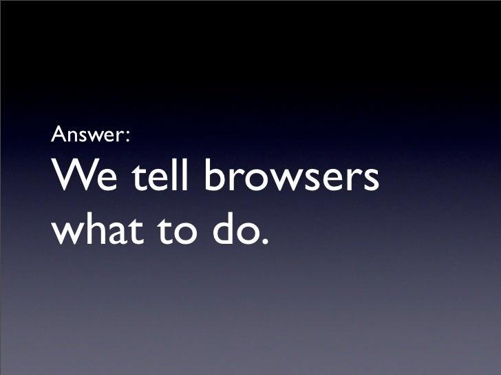 CSS                            BOM API (X)HTML    DOM                      JavaScript                           DOM API   ...