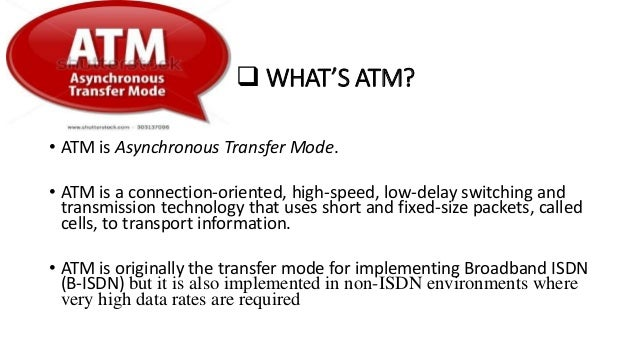 a study of the asynchronous transfer mode 2013-8-30 asynchronous transfer mode quality-of-  (itu) study groups in order to improve and modify current standards and recommendations for the.