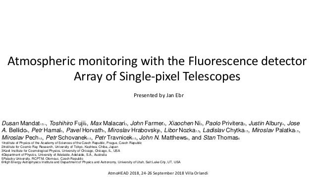 Atmospheric monitoring with the Fluorescence detector Array of Single-pixel Telescopes AtmoHEAD 2018, 24-26 September 2018...